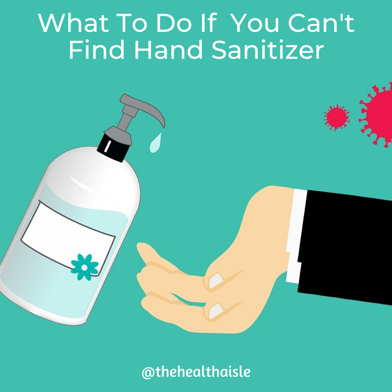 what to do if you can't find hand sanitizer